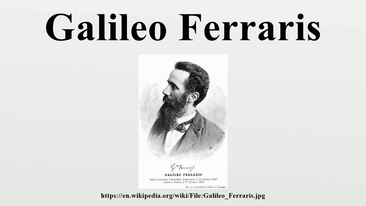 Galileo Ferraris - YouTube