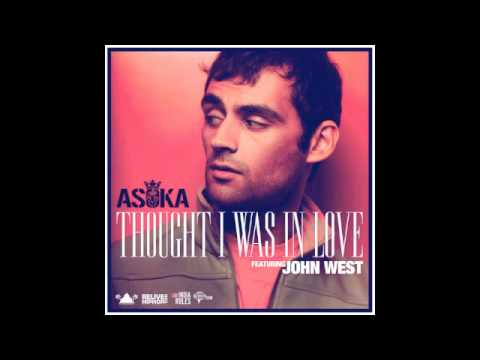 Thought I Was In Love - Asoka Featuring John West