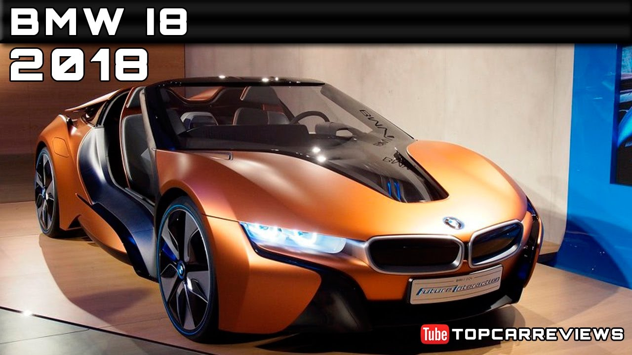 2018 Bmw I8 Review Rendered Price Specs Release Date Youtube