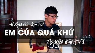 [Guitar Tutorial] Hướng dẫn đệm hát Em của Quá Khứ