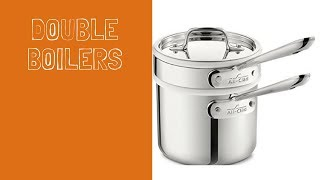 Reviews of Double Boilers - Best Double Boilers Can Buy