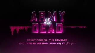 Kenny Rogers - The Gambler (Army of the Dead | Epic Trailer Music)