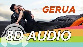 Gerua 8D Audio Song - Dilwale   Shah Rukh Khan   Kajol   Arijit Singh & Antara Mitra