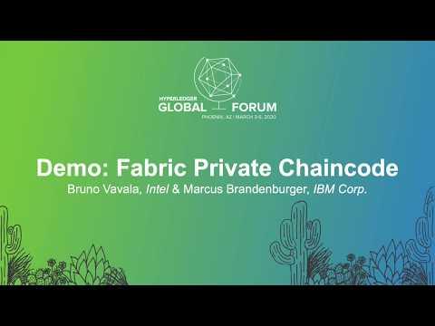 Demo: Fabric Private Chaincode - Bruno Vavala, Intel & Marcu
