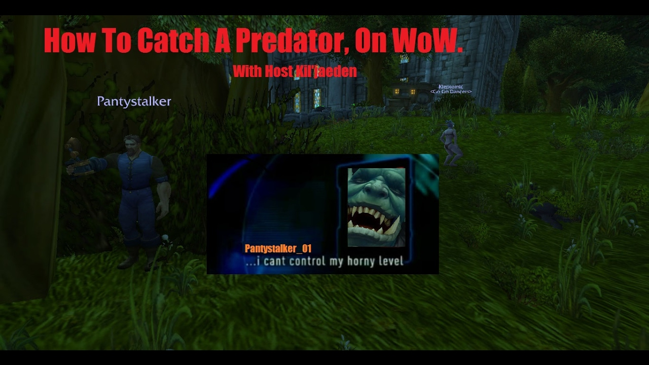How To Catch A Predator, In WoW! Ep. 3 LF A leveling ...