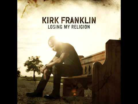 Kirk Franklin - Losing My Religion -  Intercession