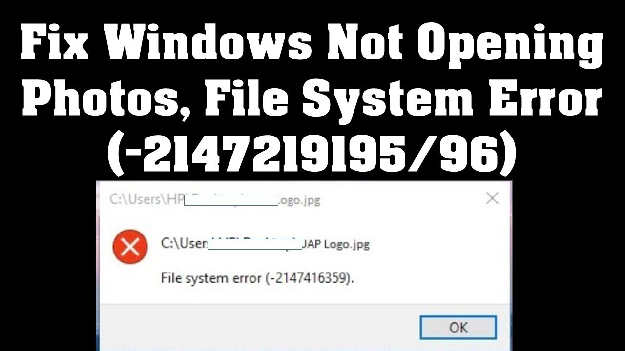 Fix Windows Not Opening Photos, File System Error (-2147219195/96)