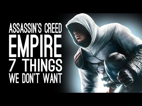 Assassin's Creed Empire: 7 Things We Don't Want