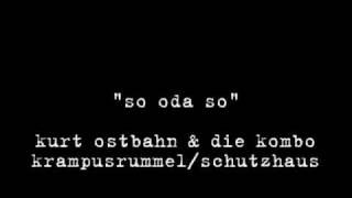 Kurt Ostbahn & Die Kombo: So Oda So (Live)