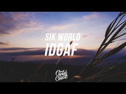 Sik World - Idgaf (Lyrics// Lyric Video)