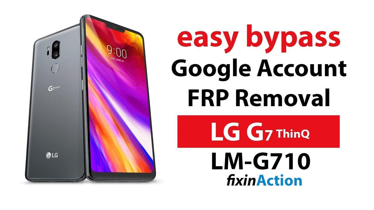 Easy Bypass Google Account FRP Removal LG G7 ThinQ LM-G710 without PC 2019