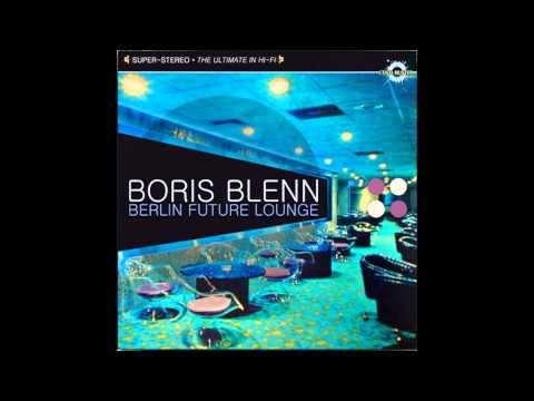 Boris Blenn - Berlin Future Lounge (Full Album)