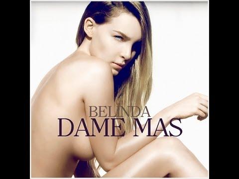 Belinda - Dame Más (Official)