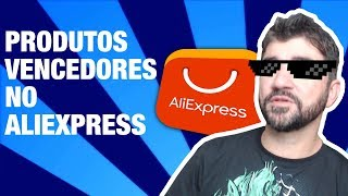 COMO ENCONTRAR PRODUTOS VENCEDORES NO ALIEXPRESS - PARTE 1