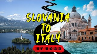 Slovenia to Italy By Road | Ljubljana to Venice Journey | Europe Trip EP-27