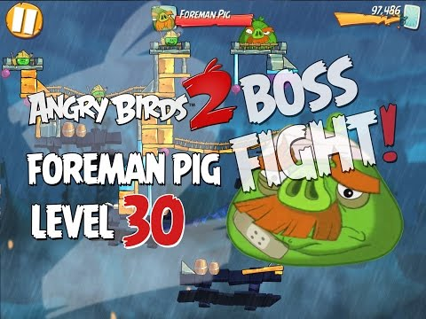 Angry Birds 2 Boss Fight #5! Foreman Pig Level 30 Walkthrough