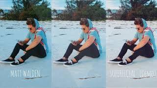 Superficial (Demo) - Matt Walden