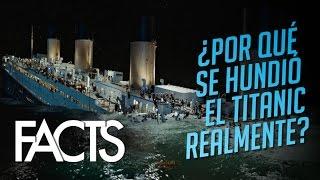 ¿Por qué se hundió el Titanic realmente?
