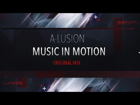 A-lusion - Music in Motion (Official HQ Preview)