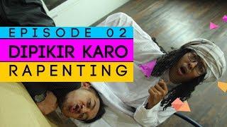 Download lagu Episode 02 Dipikir Karo RaPenting MP3
