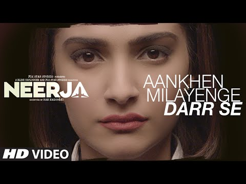 Aankhein Milayenge Darr Se Video Song - Neerja