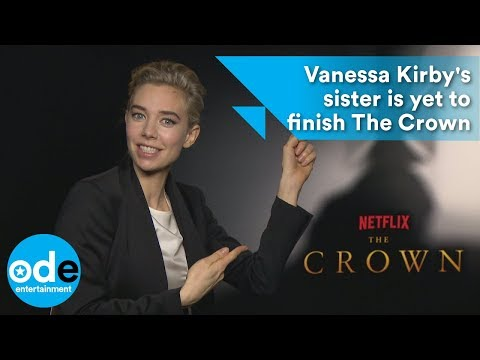 Vanessa Kirby's sister is yet to finish The Crown