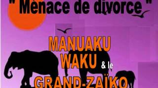 Menace de divorce, Grand ZAÏKO WAWA