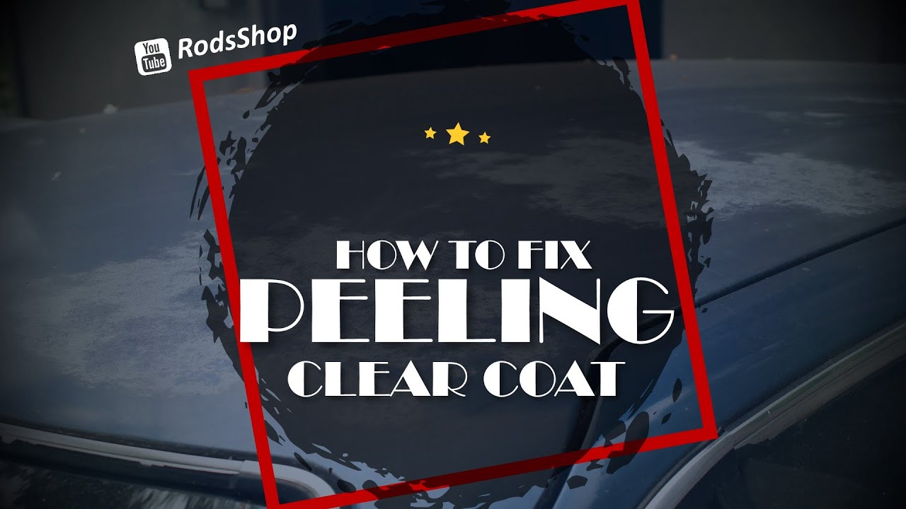 How To Fix Peeling Clear Coat On A Vehicle Youtube