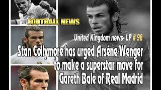 Stan Collymore says Gareth Bale's transfer deal - LP 96 - Football News