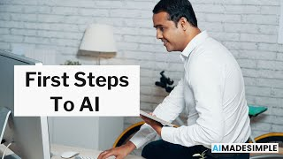 First Steps to get started in AI for Non Tech