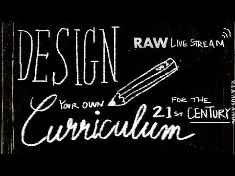 🔴 Design Curriculum for 21st Century— What you need to learn