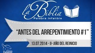 Antes Del Arrepentimiento  1 -  Apóstol Sergio Enríquez - 13.07.2014 II