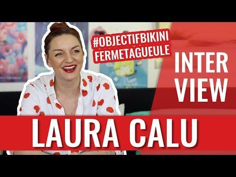 #ObjectifBikiniFermeTaGueule — INTERVIEW DE LAURA CALU