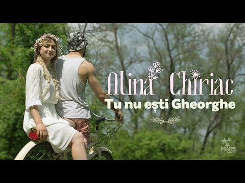 Alina Chiriac - Tu nu ești Gheorghe [Official Video 2018]