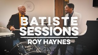 Batiste Sessions with Roy Haynes