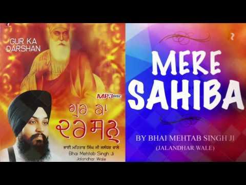 GURBANI KIRTAN MERE SAHIBA BY BHAI MEHTAB SINGH JI