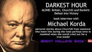 Darkest Hour Churchill - Michael Korda - behind scenes true stories of Churchill Brent Holland