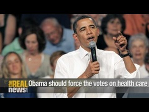 Obama should force the votes on health care