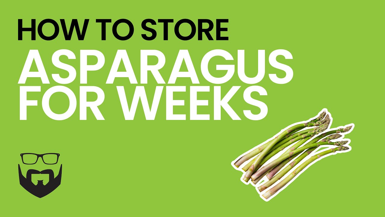How To Store Asparagus For Weeks Youtube