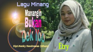 Lagu Minang - Manangih Bukan Dek Ibo - Etry - (Official Music Video) - Cipt.HENKY HENDRAWAN (IDHAM)