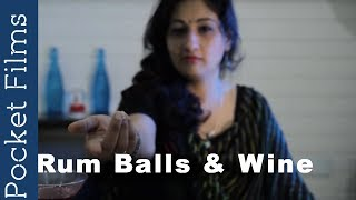 Hindi Short Film - Rum Balls and Wine   A Husband and Wife's Dreadful Realizations