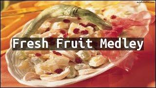 Recipe Fresh Fruit Medley