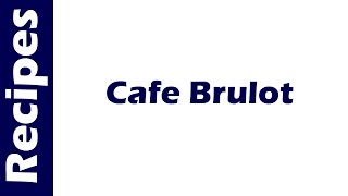 Cafe Brulot | EASY TO LEARN | QUICK RECIPES