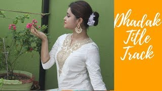 Dhadak Title Track Dance Choreography | Antara Bhadra