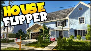 House Flipper - A Game About DESTROYING Homes, Renovation & House Flipping! - House Flipper Gameplay