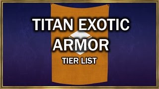 Titan Exotic Armor Tier List