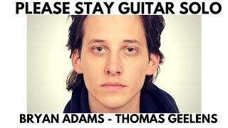 Please Stay #BryanAdamsUltimate(Bryan Adams) -  ELECTRIC SOLO GUITAR Improvisation by Thomas Geelens
