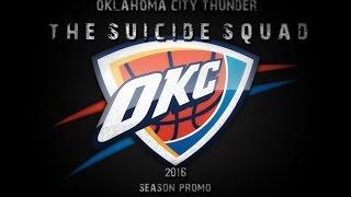 Oklahoma City Thunder - The Suicide Squad [2016 Promo] ᴴᴰ