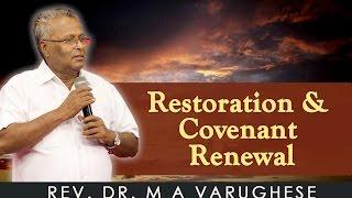 Restoration & Covenant Renewal - Rev. Dr. M A Varughese