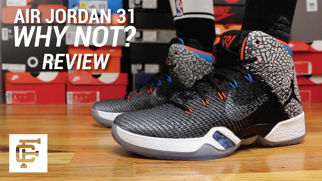 AIR JORDAN 31 WHY NOT ? REVIEW